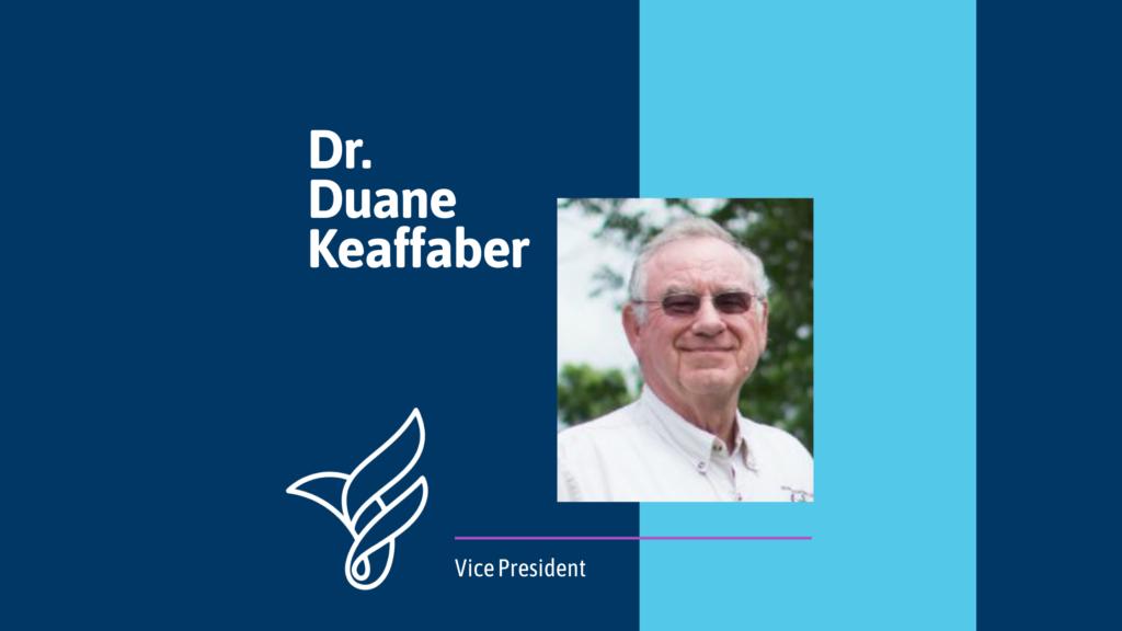 Dr. Duane Keaffaber, Vice President